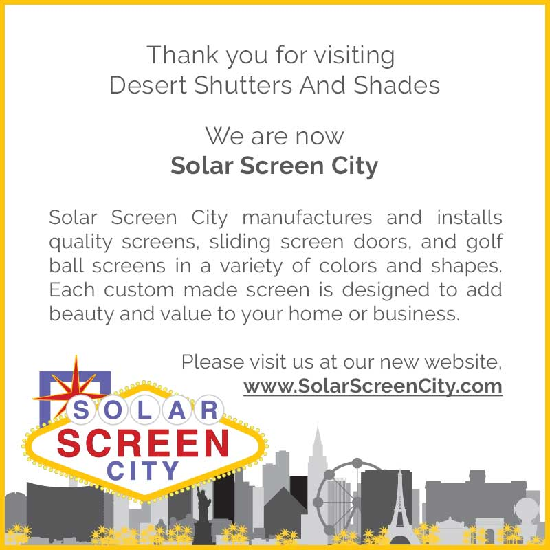 Welcome to SolarScreenCity.com - Specialists in Solar Screen Fabrication and Installation - Your source for quality, custom-made solar screens, sliding screen doors and golf ball screens in Las Vegas, NV!